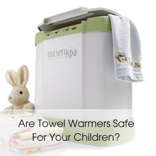 are towel warmers safe for children