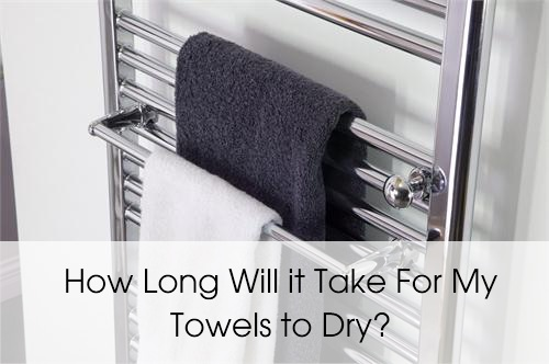 how long will it take for my towels to dry