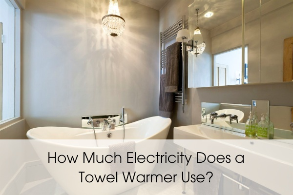 how much electricity does a towel warmer use